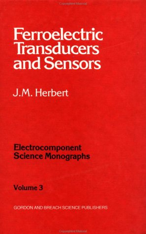 9780677059105: Ferroelectric Transducers and Sensors. Electrocomponent Science Monographs, Volume 3 (Molecular Crystals and Liquid Crystals)