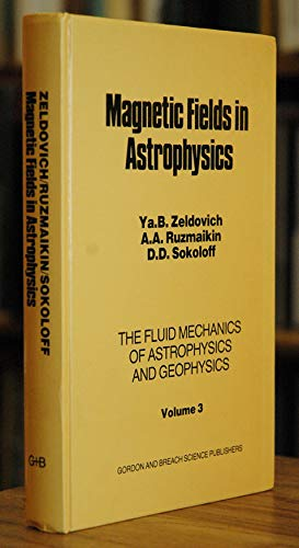 9780677063805: Magnetic Fields in Astrophysics (The Fluid mechanics of astrophysics and geophysics, volume 3)