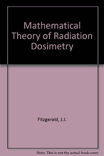 Mathematical Theory of Radiation Dosimetry: Fitzgerald, J.J., G.L.