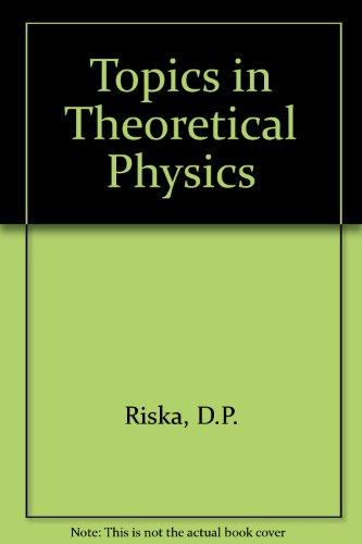Topics in Theoretical Physics: 4th: 1968 Riska, D.P.