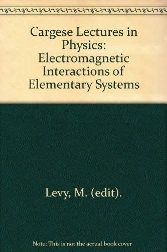 Cargese Lectures in Physics, Volume 7: Levy, M., editor