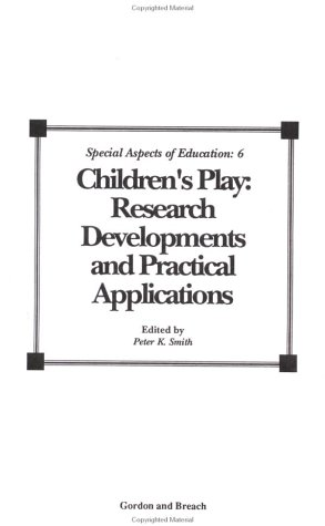 Children's Play: Research Developments and Practical Applications (Special Aspects of ...