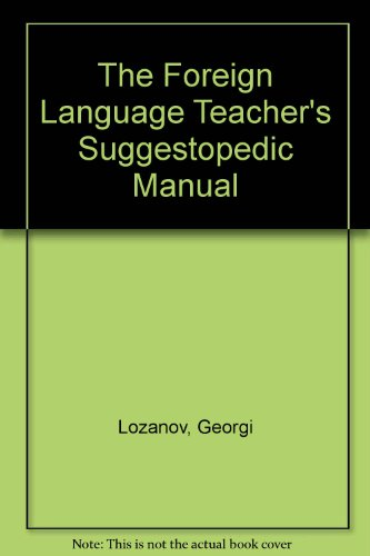 9780677217505: The Foreign Language Teacher's Suggestopedic Manual