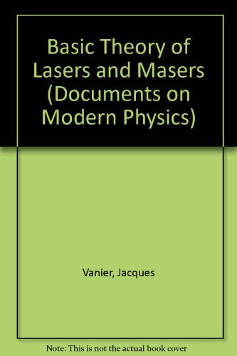 Basic Theory of Lasers and Masers: A: Vanier, Jacques