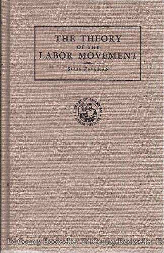 9780678000250: A Theory of the Labor Movement