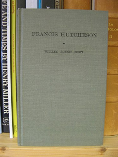 9780678001554: Francis Hutcheson: His Life, Teaching & Position in the History of Philosophy