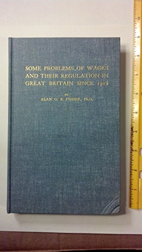 9780678001837: Some Problems of Wages & Their Regulation in Great Britain Since 1918