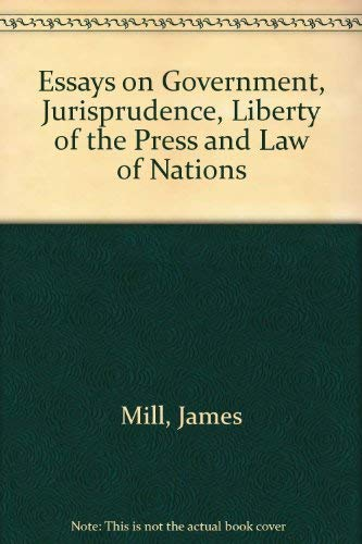 9780678002971: Essays on Government, Jurisprudence, Liberty of the Press, and Law of Nations (REPRINT)
