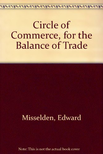 9780678003046: Circle of Commerce, for the Balance of Trade (Reprints of economic classics)