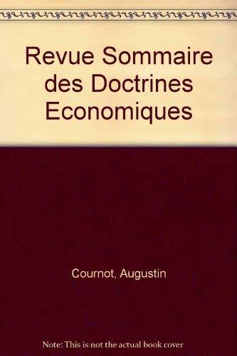 Revue Sommaire des Doctrines Economiques [1877]. Reprints: Cournot, Antoine-Augustin