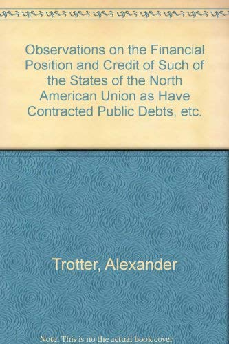 Observations on the financial position and credit of such of the States of the North American Union...