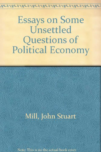 9780678003909: Essays on Some Unsettled Questions of Political Economy