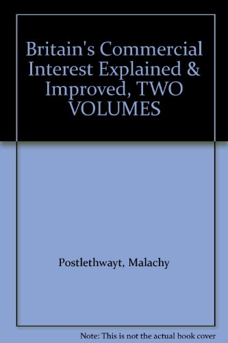 9780678003923: Britain's Commercial Interest Explained & Improved, TWO VOLUMES