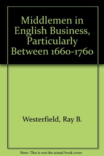 9780678004470: Middlemen in English Business, Particularly Between 1660-1760