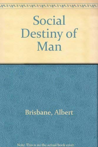 9780678004715: Social Destiny of Man or Association and Reorganization of Industry