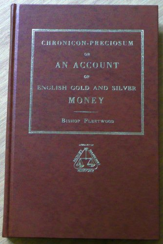 9780678004920: Chronicon Precosium: Account of English Gold and Silver Money (Library of money and banking history)