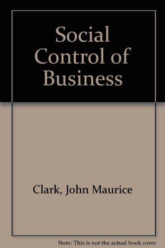 Social control of business.: Clark, John Maurice.