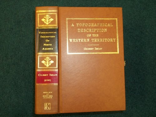 TOPOGRAPHICAL DESCRIPTION OF THE WESTERN TERRITORY OF NORTH AMERICA Containing a Succinct Account ...