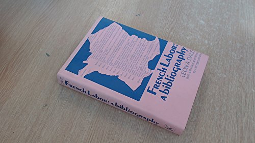 A Bibliography of French Labor.: Dale, Leon