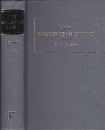 Burlington Strike: Its Motives and Methods, Including the Cause of the Strike (Library of American ...