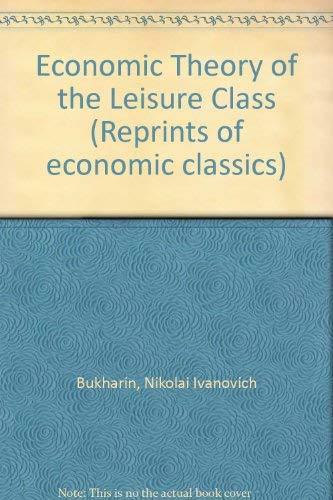9780678005804: Economic Theory of the Leisure Class (Reprints of economic classics)