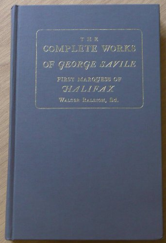 9780678006054: Complete Works of George Savile First Marquis of Halifax