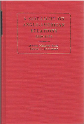 A side-light on Anglo-American relations, 1839-1858 : furnished by the correspondence of Lewis ...