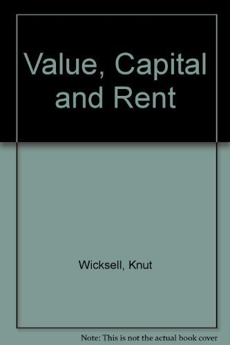 Value, Capital and Rent (Reprints of economic classics)