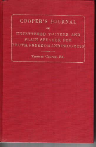 COOPER?S JOURNAL, Or, Unfettered Thinker and Plain Speaker for Truth, Freedom and Progress (1850)...