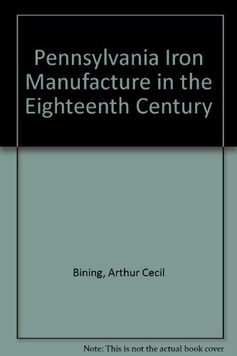 9780678006788: Pennsylvania Iron Manufacture in the Eighteenth Century (Library of early American business & industry)