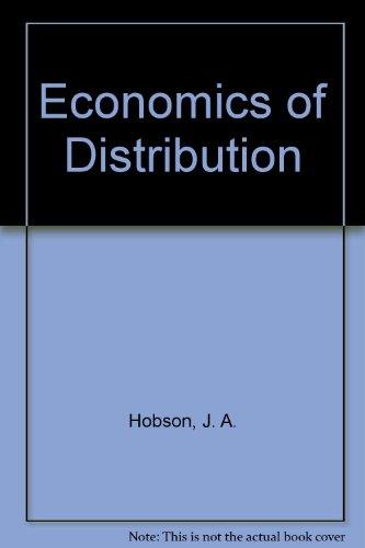Economics of Distribution (Reprints of economic classics): J.A. Hobson