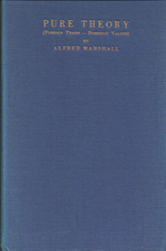 The Pure Theory of Foreign Trade, the: Marshall, Alfred