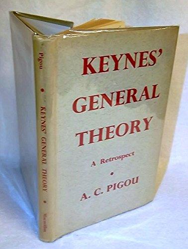 Keynes's General Theory: A Retrospective View (Reprints: Arthur C. Pigou