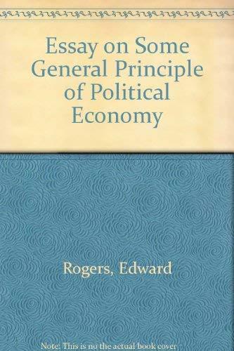 Essay On Some General Principles Of Political Economy on Taxes Upon Raw Produce & on ...