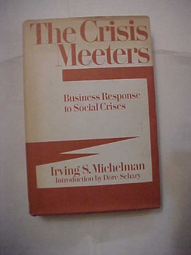 The Crisis Meeters: Michelman, Irving S.