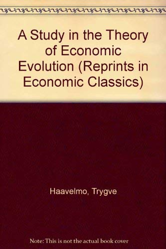 9780678014622: A Study in the Theory of Economic Evolution (Reprints in Economic Classics)