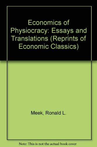 9780678014660: The Economics of Physiocracy: Essays and Translations (Reprints of Economic Classics)