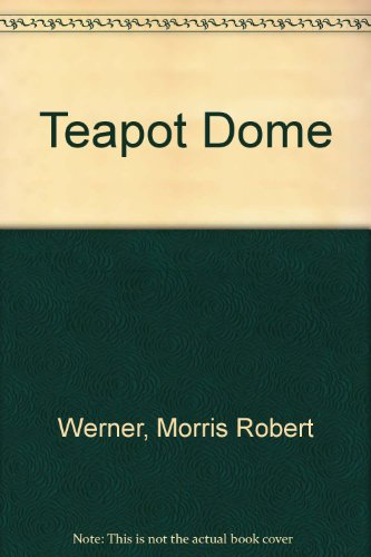 9780678031797: Teapot Dome (Viking reprint edition)