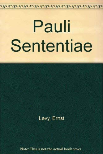 Pauli Sententiae : A Palingensia of the Opening Titles As a Specimen of Research in West Roman Vu...