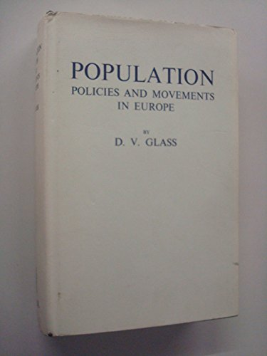 Population Policies and Movements in Europe: Glass, David W.
