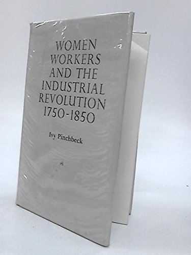 9780678051061: Women workers and the industrial revolution, 1750-1850 (Reprints of economic classics)