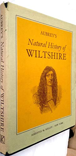 Aubrey's Natural History of Wiltshire: A Reprint of The Natural History of Wiltshire: Aubrey, ...