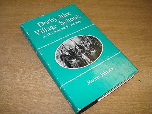 Derbyshire village schools in the nineteenth century: Marion Johnson
