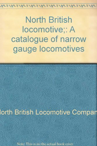 North British Locomotive: A Catalogue of Narrow Gauge Locomotives: Thomas, John