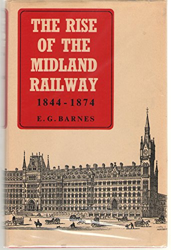 9780678060001: The rise of the Midland Railway, 1844-1874