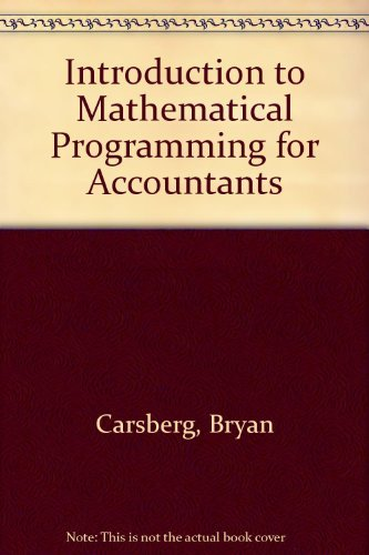 Introduction to Mathematical Programming for Accountants: Bryan V. Carsberg