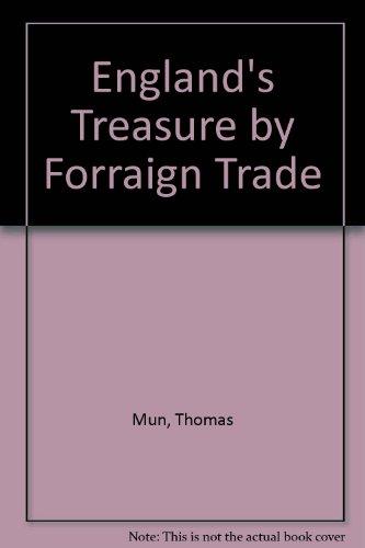 England's Treasure by Forraign Trade: Mun, Thomas