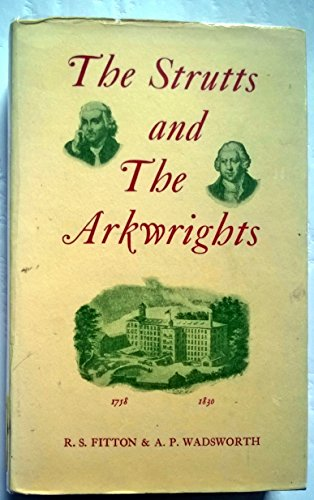 9780678067581: Strutts and the Arkwrights, 1758-1830