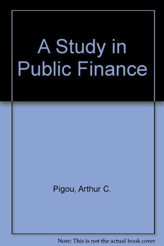 Study in Public Finance: Pigou, Arthur C.