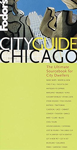 Fodor's CITYGUIDE Chicago, 2nd Edition: The Ultimate Sourcebook for City Dwellers: Fodor's
